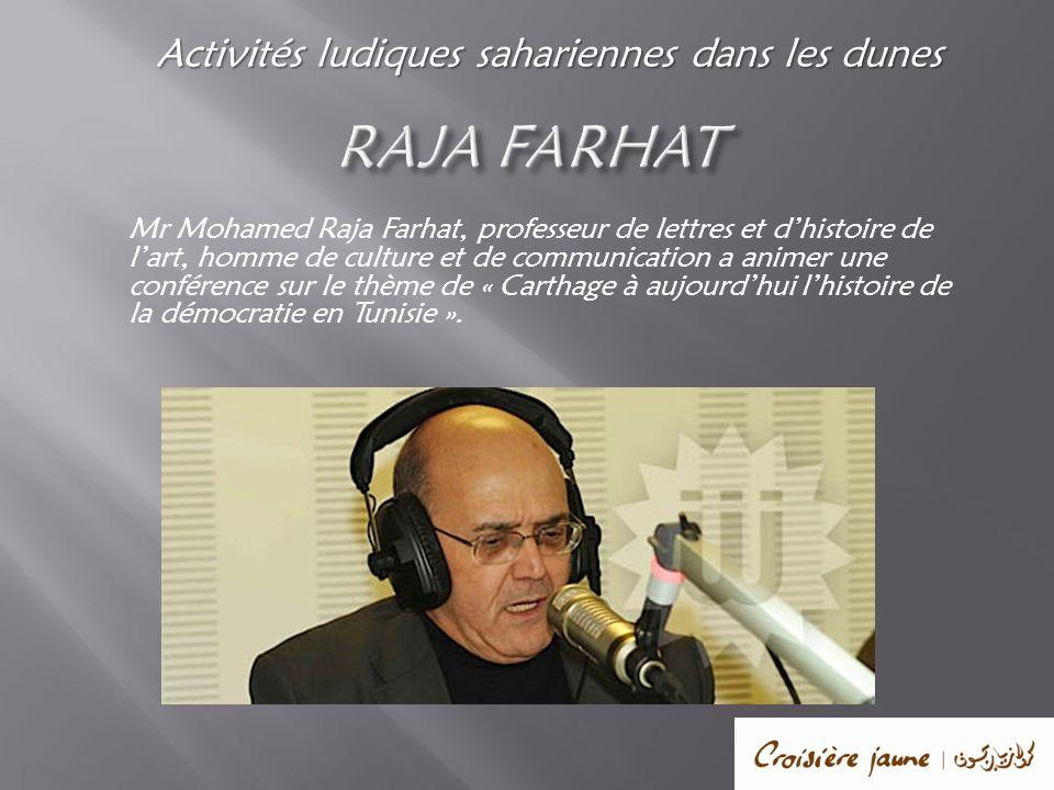 Mr Mohamed Raja Farhat, professeur de lettres et dhistoire de lart, homme de culture et de communication a animer une conférence sur le thème de « Car