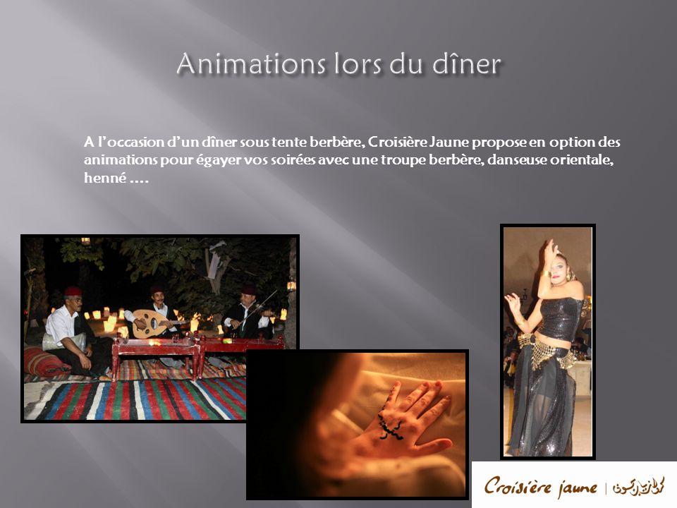 A loccasion dun dîner sous tente berbère, Croisière Jaune propose en option des animations pour égayer vos soirées avec une troupe berbère, danseuse o