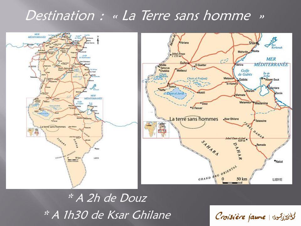 Destination : « La Terre sans homme » * A 2h de Douz * A 1h30 de Ksar Ghilane