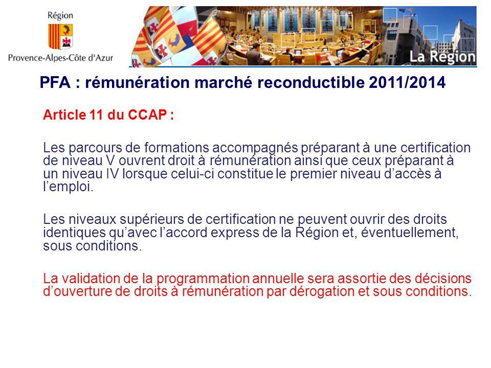 PFA : rémunération marché reconductible 2011/2014 Article 11 du CCAP : Les parcours de formations accompagnés préparant à une certification de niveau