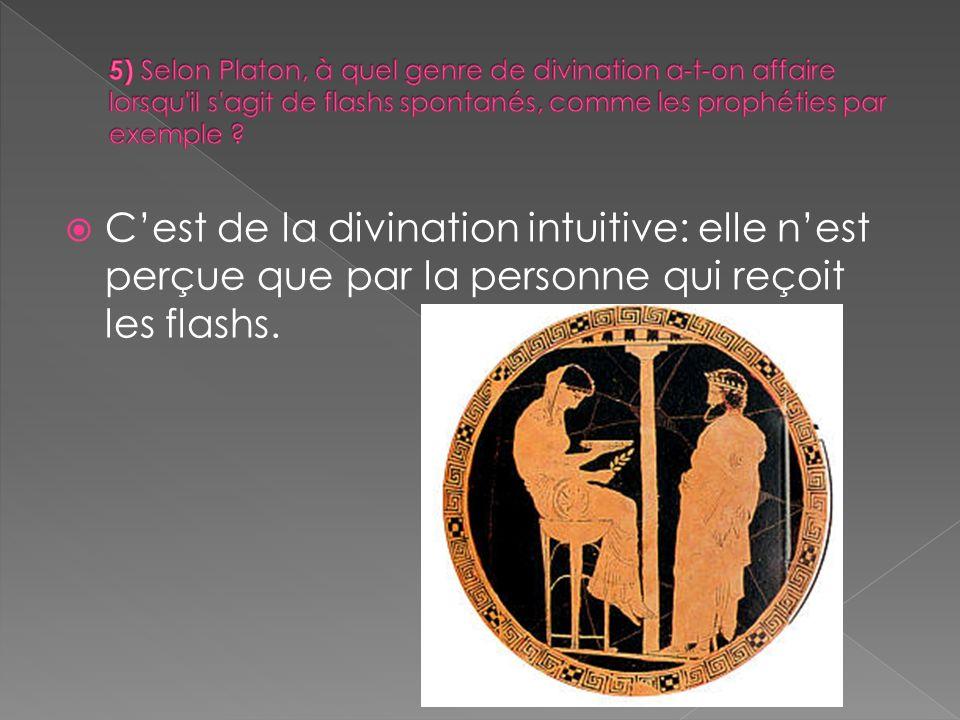 Cest de la divination intuitive: elle nest perçue que par la personne qui reçoit les flashs.