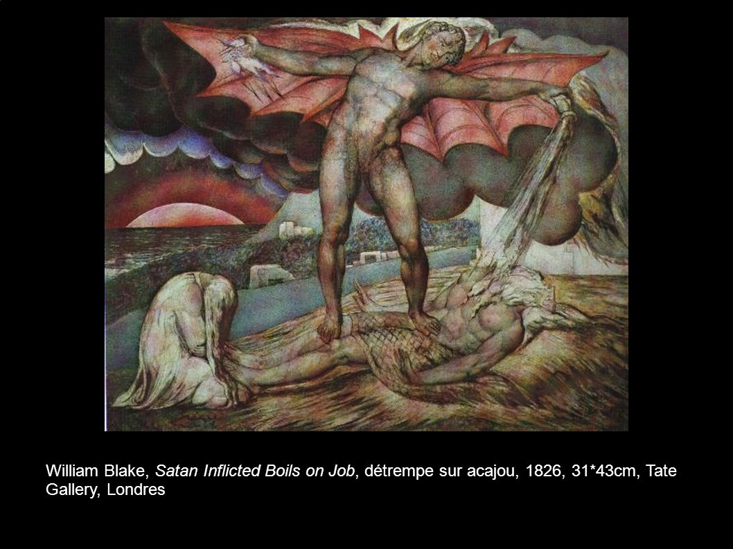 William Blake, Satan Inflicted Boils on Job, détrempe sur acajou, 1826, 31*43cm, Tate Gallery, Londres