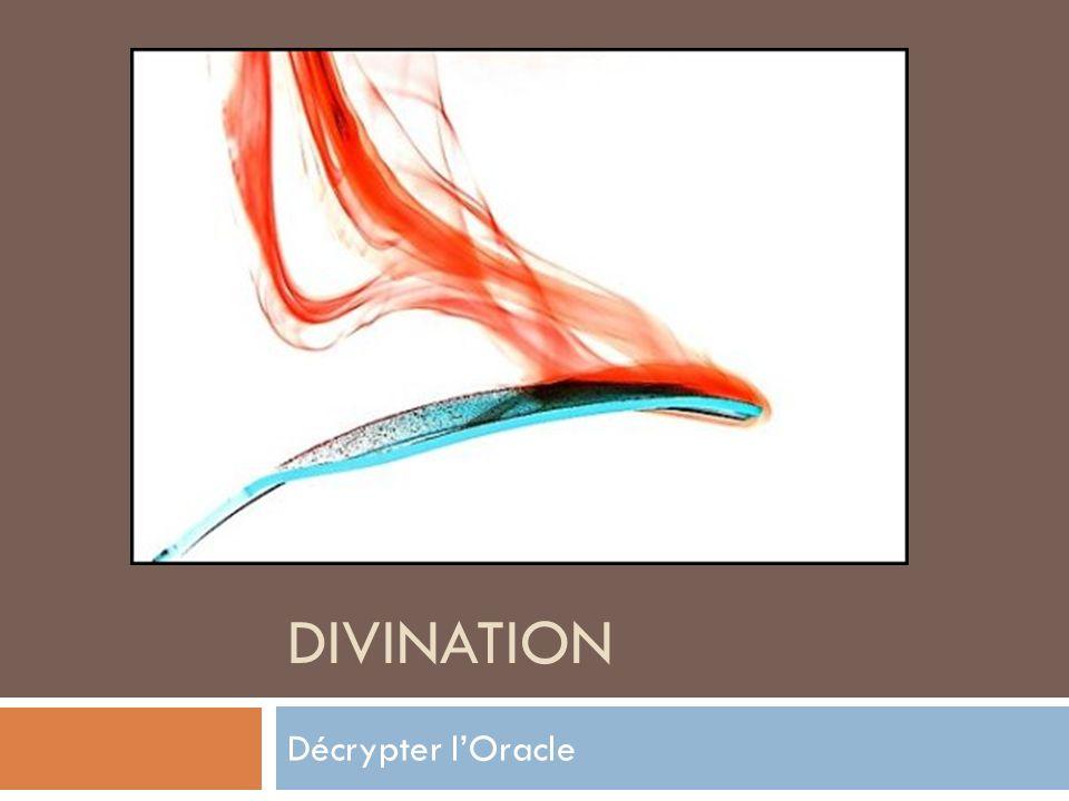 DIVINATION Décrypter lOracle