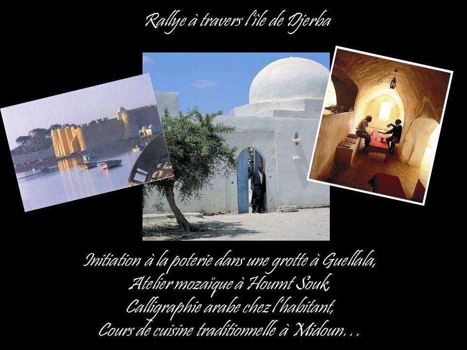 Rallye à travers lîle de Djerba Initiation à la poterie dans une grotte à Guellala, Atelier mozaïque à Houmt Souk, Calligraphie arabe chez lhabitant,