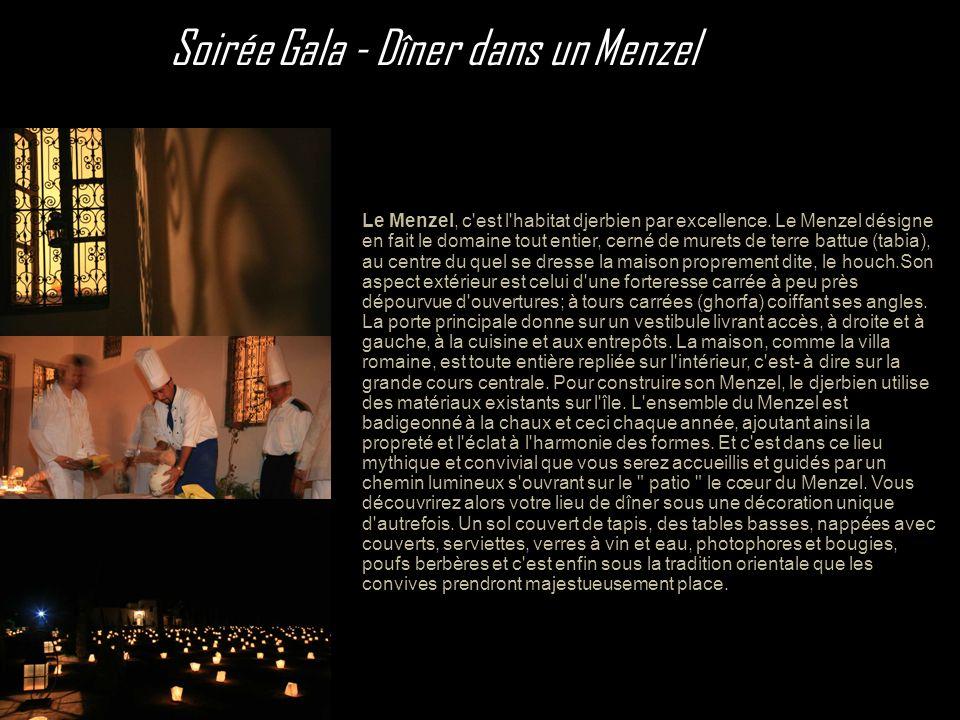 Soirée Gala - Dîner dans un Menzel Le Menzel, c'est l'habitat djerbien par excellence. Le Menzel désigne en fait le domaine tout entier, cerné de mure