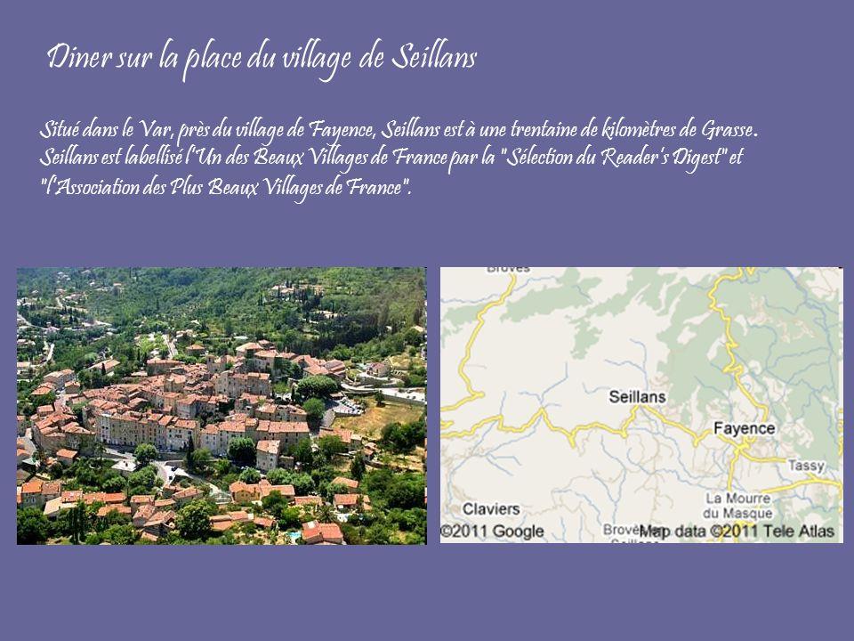 Diner sur la place du village de Seillans Situé dans le Var, près du village de Fayence, Seillans est à une trentaine de kilomètres de Grasse. Seillan