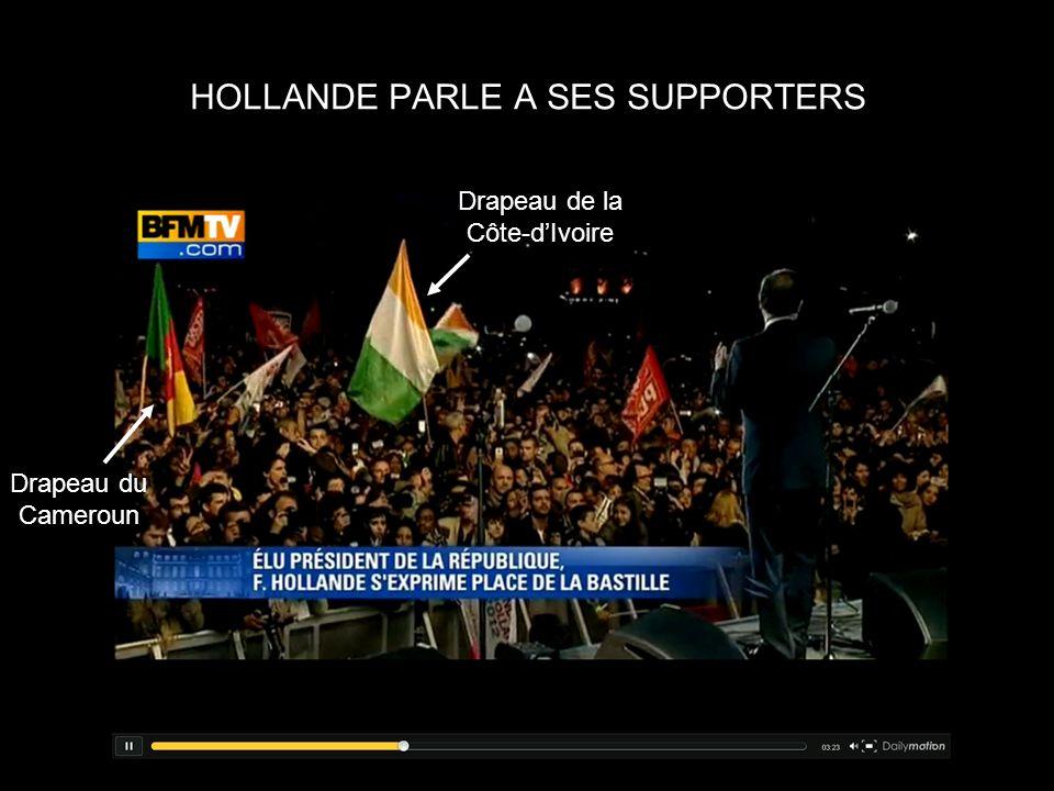 HOLLANDE PARLE A SES SUPPORTERS Drapeau de la Côte-dIvoire Drapeau du Cameroun