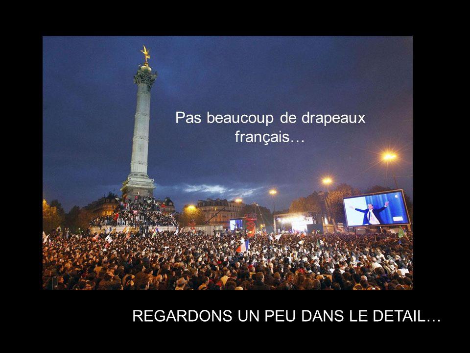 REGARDONS UN PEU DANS LE DETAIL… Pas beaucoup de drapeaux français…