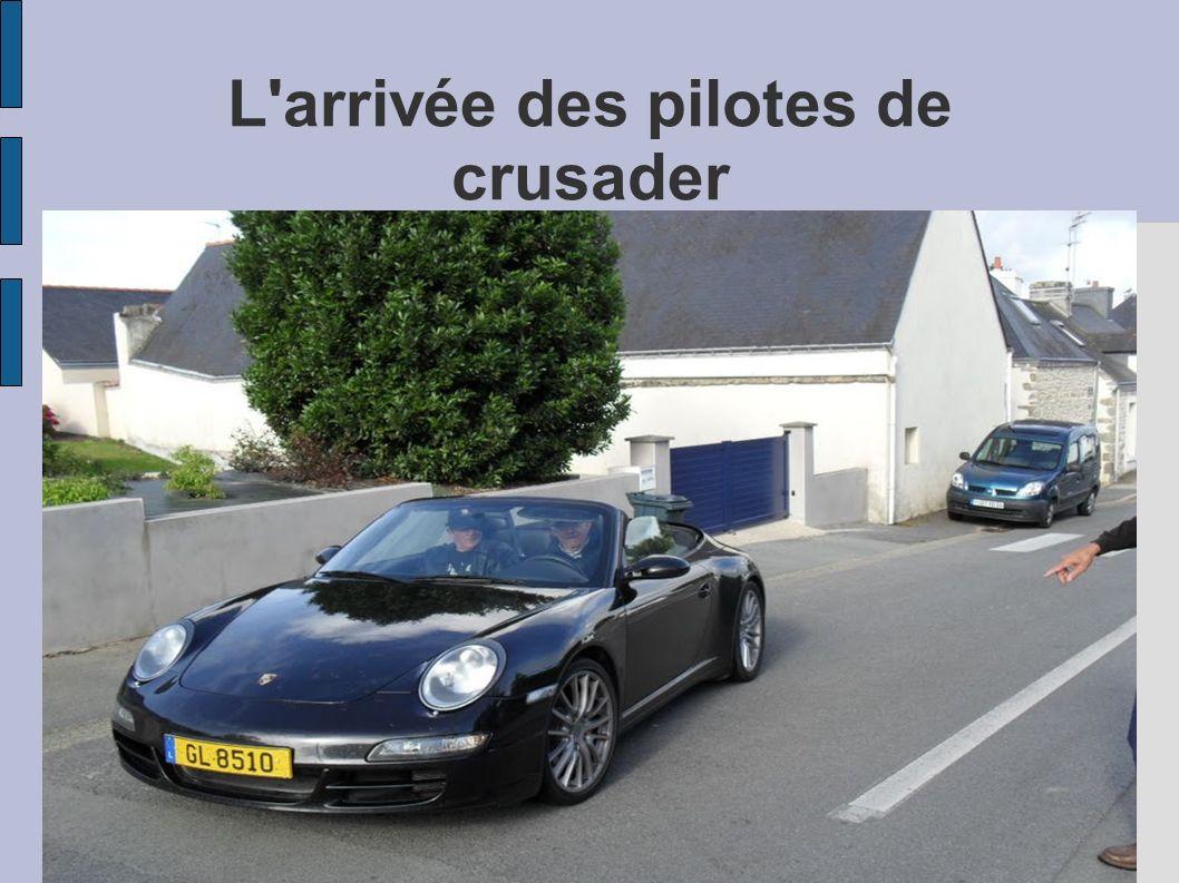 L arrivée des pilotes de crusader