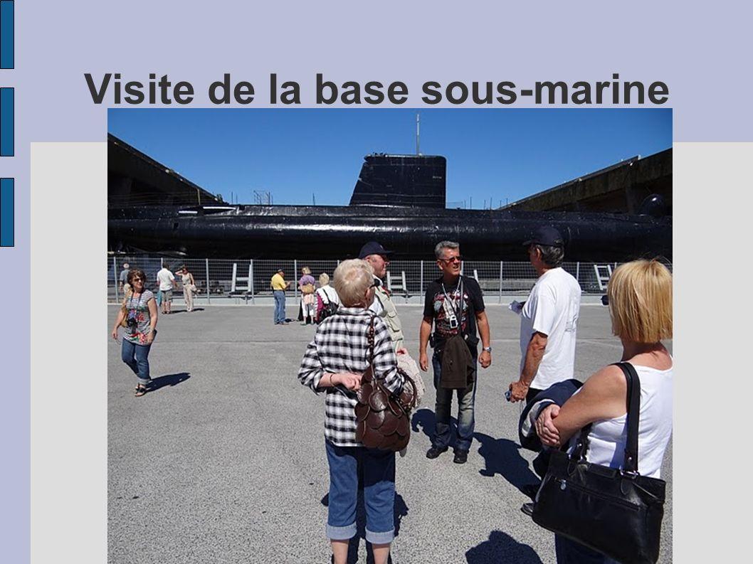 Visite de la base sous-marine