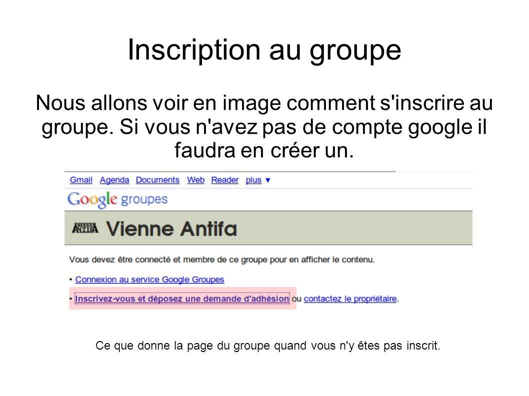 Inscription au groupe Nous allons voir en image comment s inscrire au groupe.