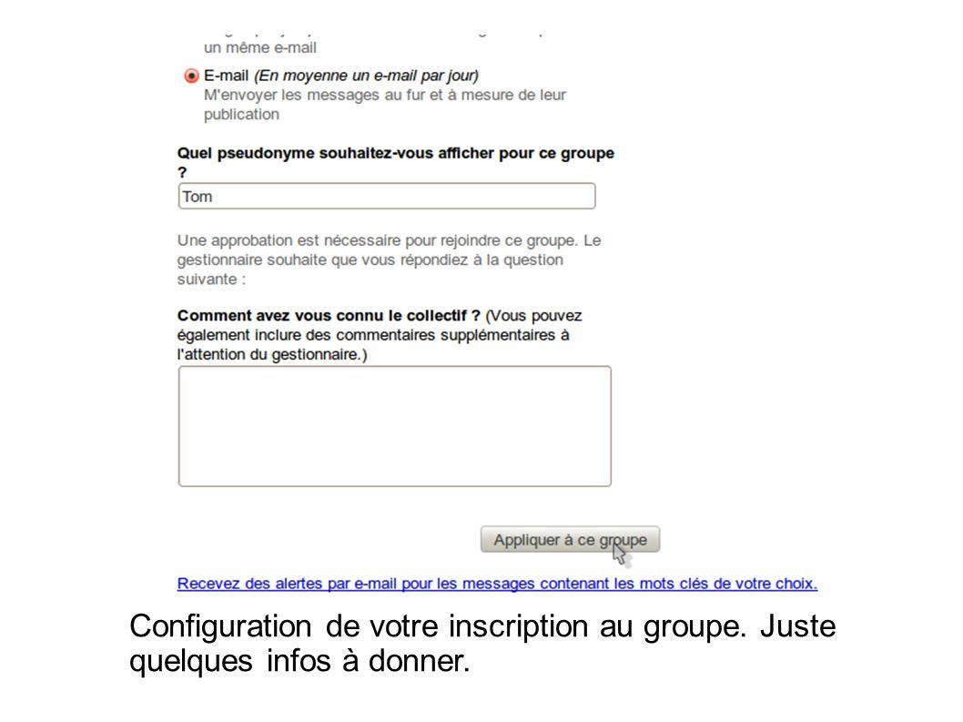 Configuration de votre inscription au groupe. Juste quelques infos à donner.