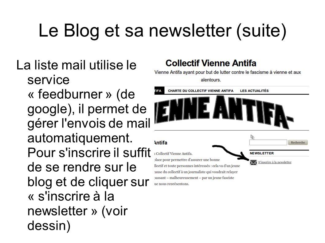 Le Blog et sa newsletter (suite) La liste mail utilise le service « feedburner » (de google), il permet de gérer l envois de mail automatiquement.