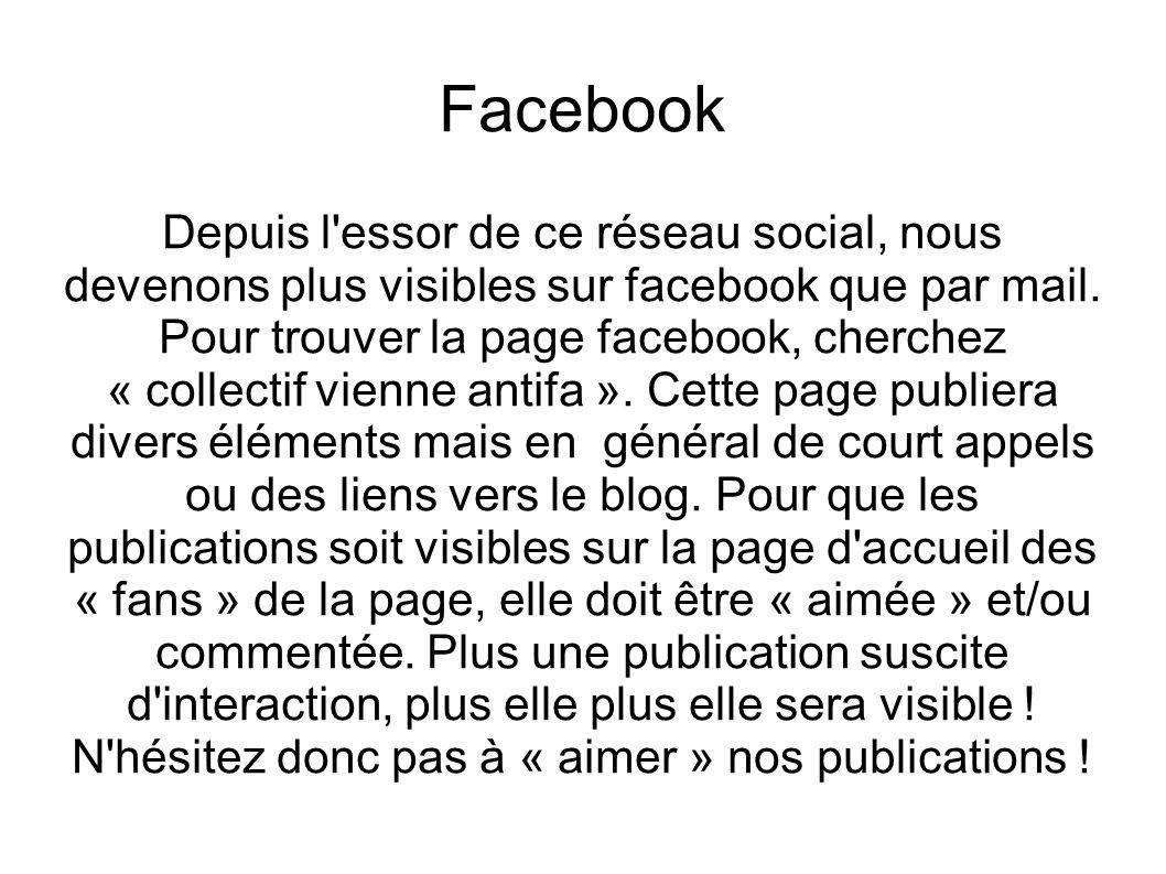 Facebook Depuis l essor de ce réseau social, nous devenons plus visibles sur facebook que par mail.