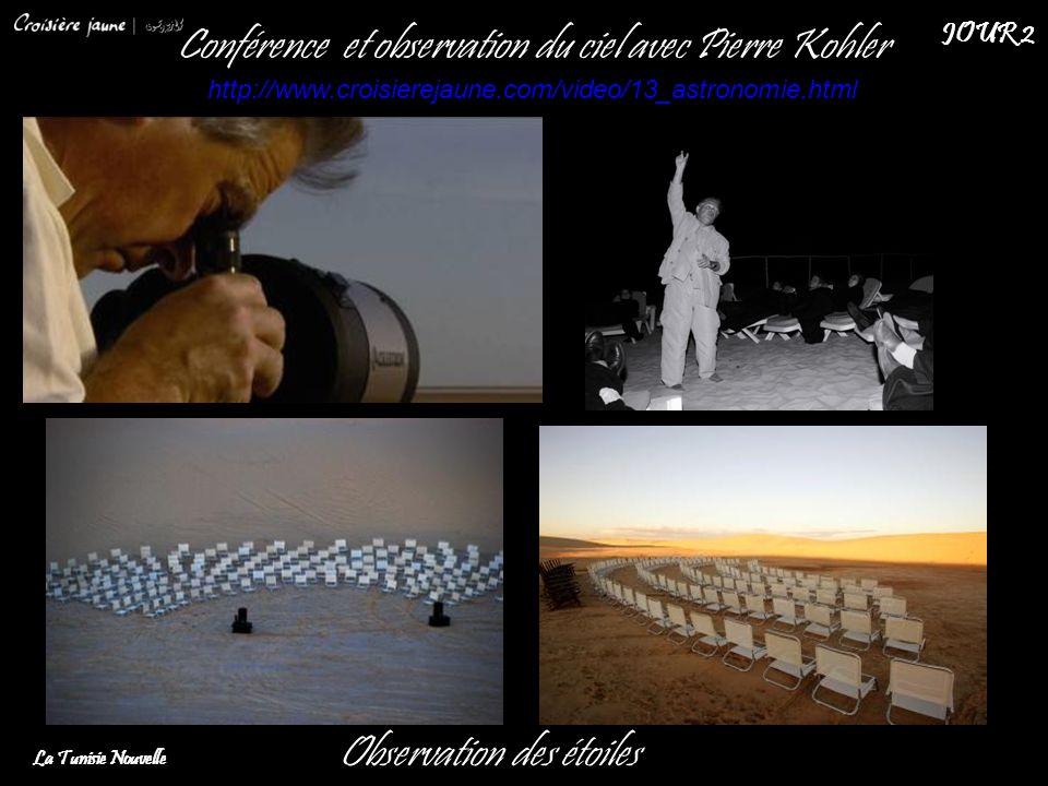 Conférence et observation du ciel avec Pierre Kohler http://www.croisierejaune.com/video/13_astronomie.html Observation des étoiles La Tunisie Nouvell