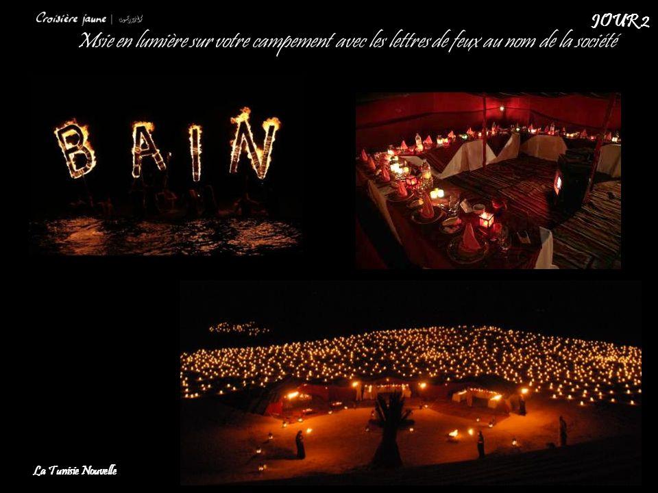 Msie en lumière sur votre campement avec les lettres de feux au nom de la société La Tunisie Nouvelle JOUR 2