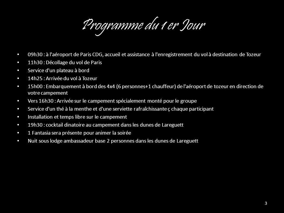 Programme du 1 er Jour 09h30 : à l'aéroport de Paris CDG, accueil et assistance à l'enregistrement du vol à destination de Tozeur 11h30 : Décollage du