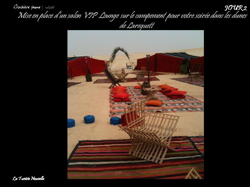 Mise en place dun salon VIP Lounge sur le campement pour votre soirée dans les dunes de Lareguett La Tunisie Nouvelle JOUR 2