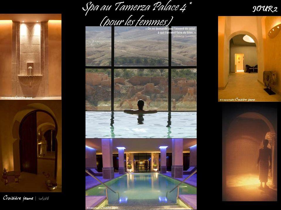 Spa au Tamerza Palace 4* (pour les femmes) La Tunisie Nouvelle JOUR 2