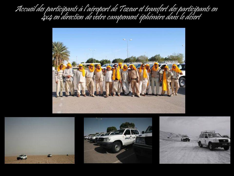 Accueil des participants à laéroport de Tozeur et transfert des participants en 4x4 en direction de votre campement éphémère dans le désert