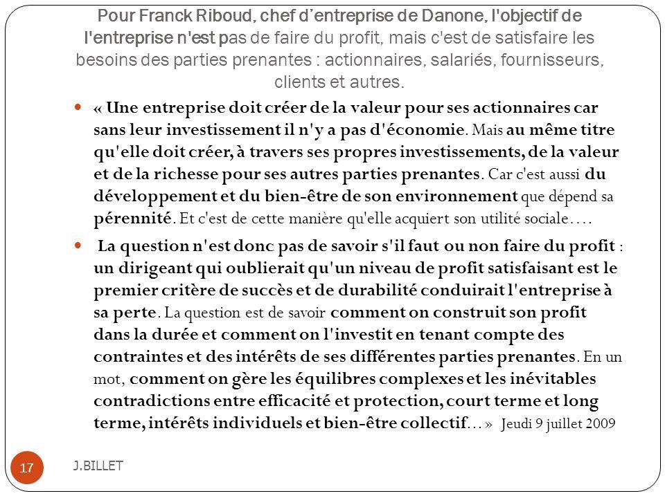 Pour Franck Riboud, chef dentreprise de Danone, l'objectif de l'entreprise n'est pas de faire du profit, mais c'est de satisfaire les besoins des part