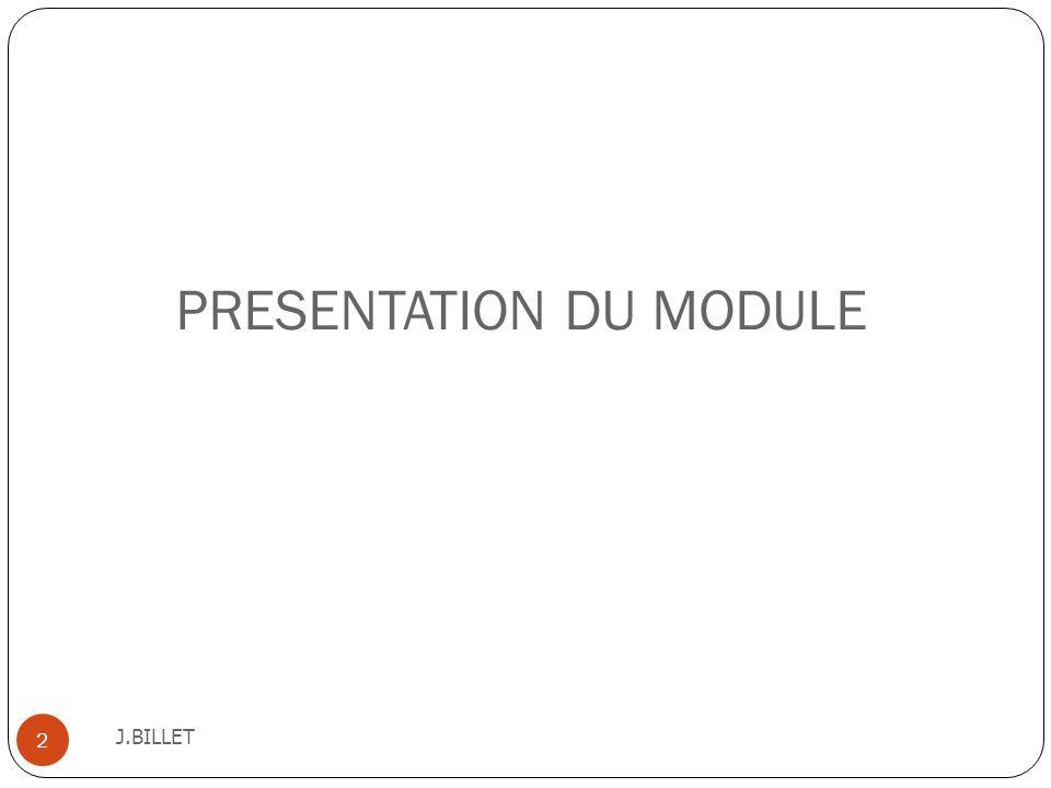 PRESENTATION DU MODULE J.BILLET 2