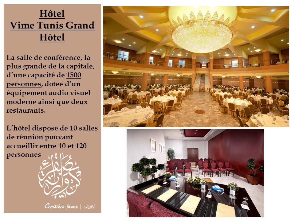 Hôtel Vime Tunis Grand Hôtel La salle de conférence, la plus grande de la capitale, dune capacité de 1500 personnes, dotée dun équipement audio visuel