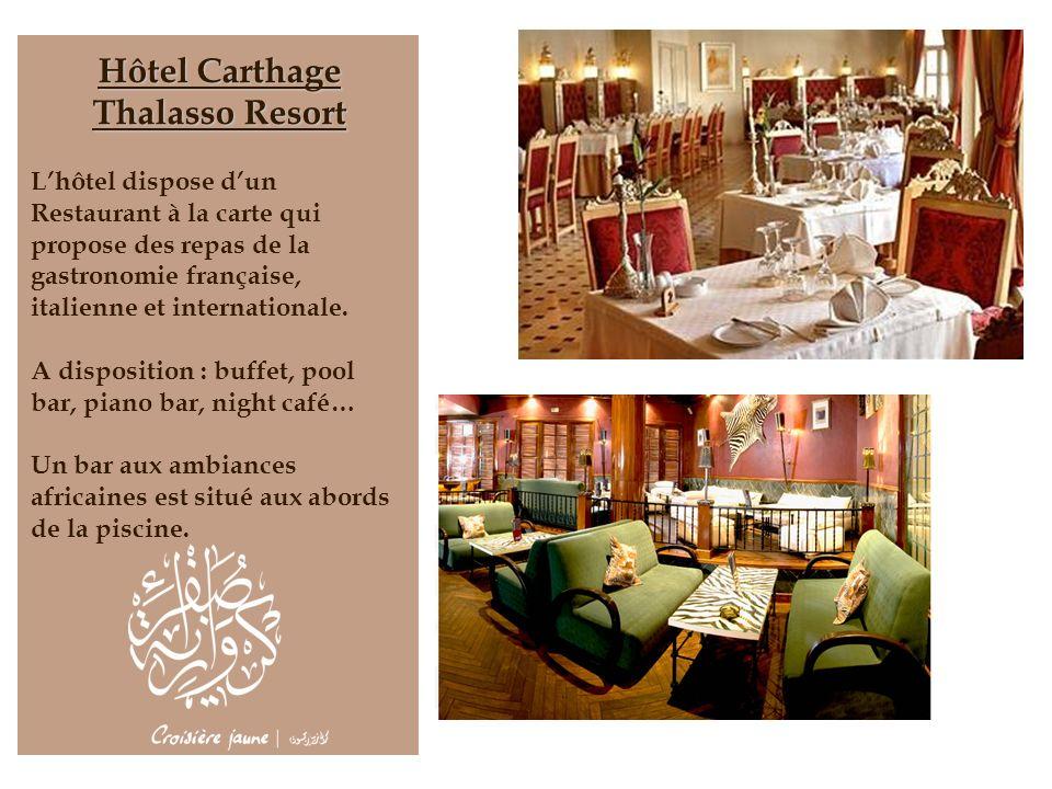 Hôtel Carthage Thalasso Resort Lhôtel dispose dun Restaurant à la carte qui propose des repas de la gastronomie française, italienne et internationale