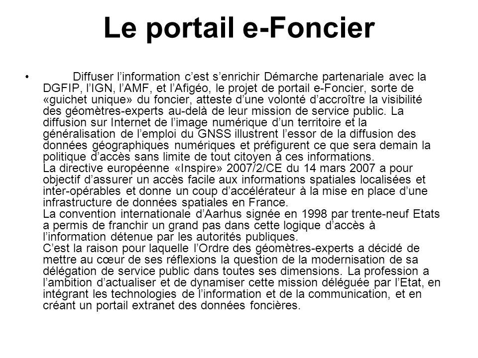 Le portail e-Foncier Diffuser linformation cest senrichir Démarche partenariale avec la DGFIP, lIGN, lAMF, et lAfigéo, le projet de portail e-Foncier,
