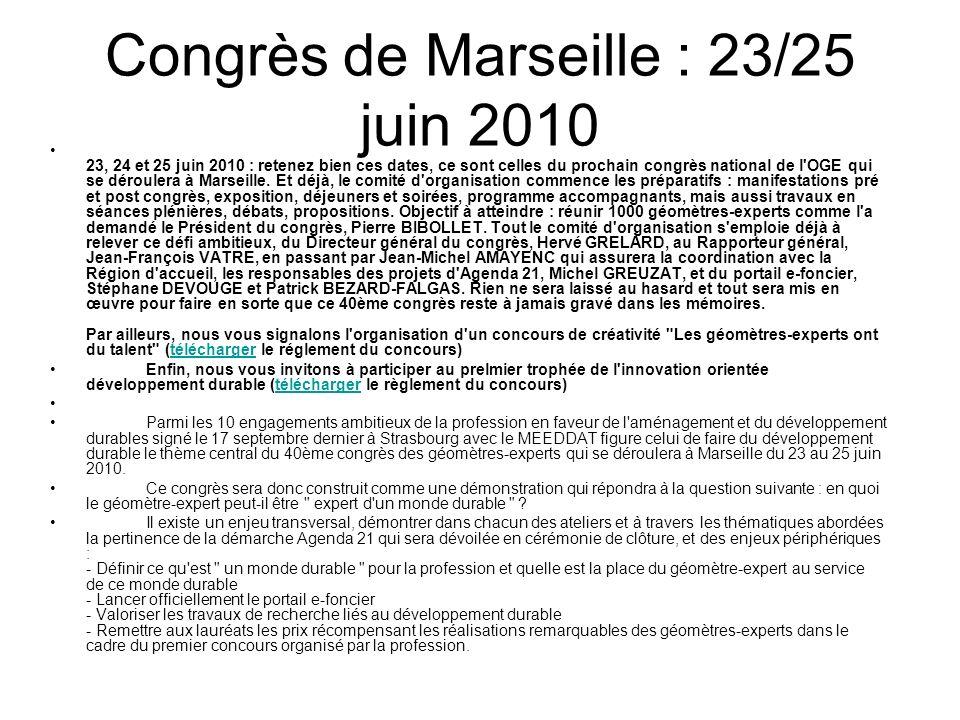 Congrès de Marseille : 23/25 juin 2010 23, 24 et 25 juin 2010 : retenez bien ces dates, ce sont celles du prochain congrès national de l'OGE qui se dé