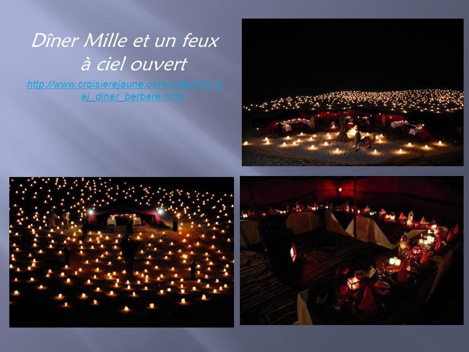 Dîner Mille et un feux à ciel ouvert http://www.croisierejaune.com/video/10_d ej_diner_berbere.html