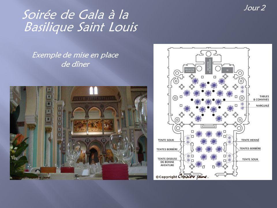Soirée de Gala à la Basilique Saint Louis Exemple de mise en place de dîner Jour 2