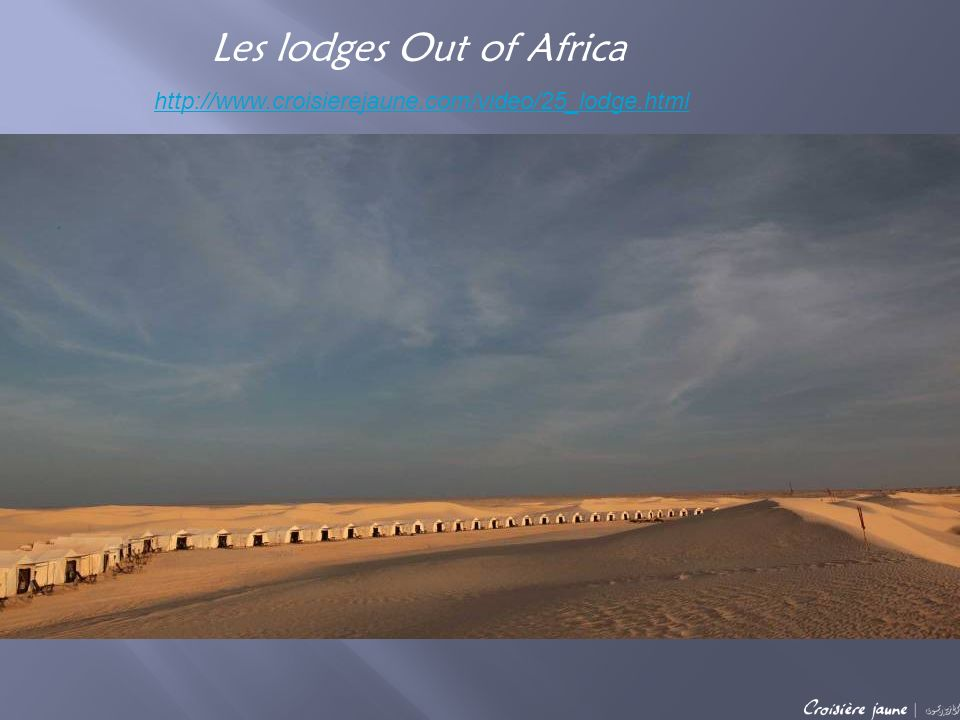 Les lodges Out of Africa http://www.croisierejaune.com/video/25_lodge.html