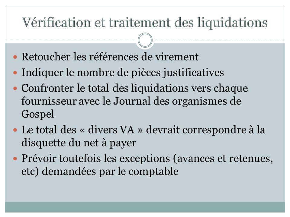 Retoucher les références de virement Indiquer le nombre de pièces justificatives Confronter le total des liquidations vers chaque fournisseur avec le