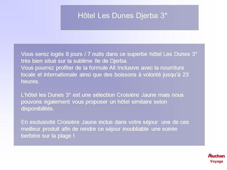 Hôtel Les Dunes Djerba 3* Vous serez logés 8 jours / 7 nuits dans ce superbe hôtel Les Dunes 3* très bien situé sur la sublime île de Djerba. Vous pou