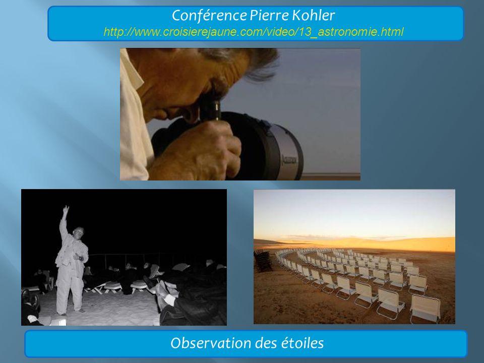 Conférence Pierre Kohler http://www.croisierejaune.com/video/13_astronomie.html Observation des étoiles