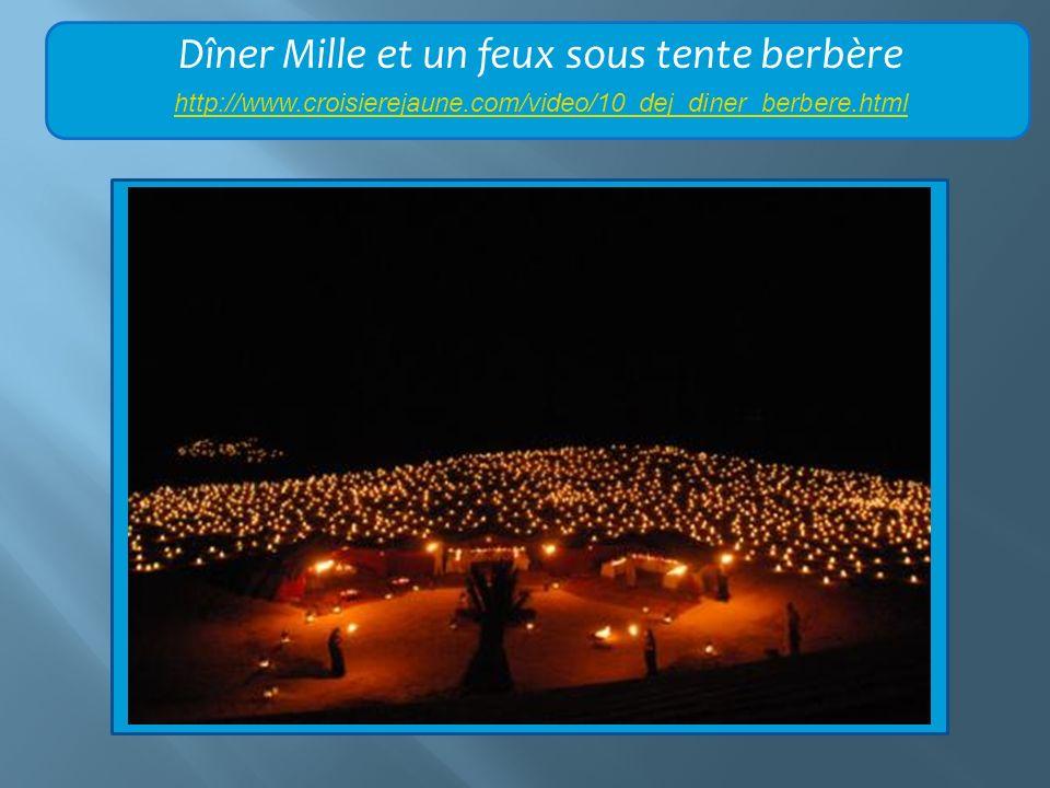 Dîner Mille et un feux sous tente berbère http://www.croisierejaune.com/video/10_dej_diner_berbere.html