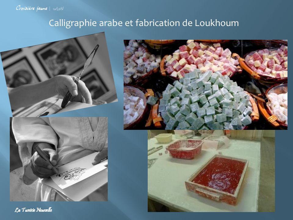Calligraphie arabe et fabrication de Loukhoum La Tunisie Nouvelle