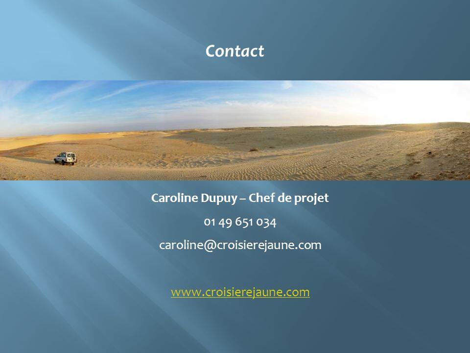 Caroline Dupuy – Chef de projet 01 49 651 034 caroline@croisierejaune.com www.croisierejaune.com Contact