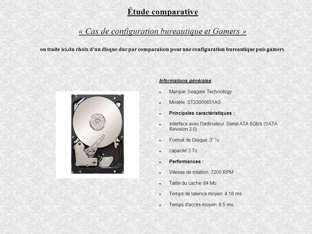 Étude comparative « Cas de configuration bureautique et Gamers » on traite ici,du choix d'un disque dur par comparaison pour une configuration bureaut