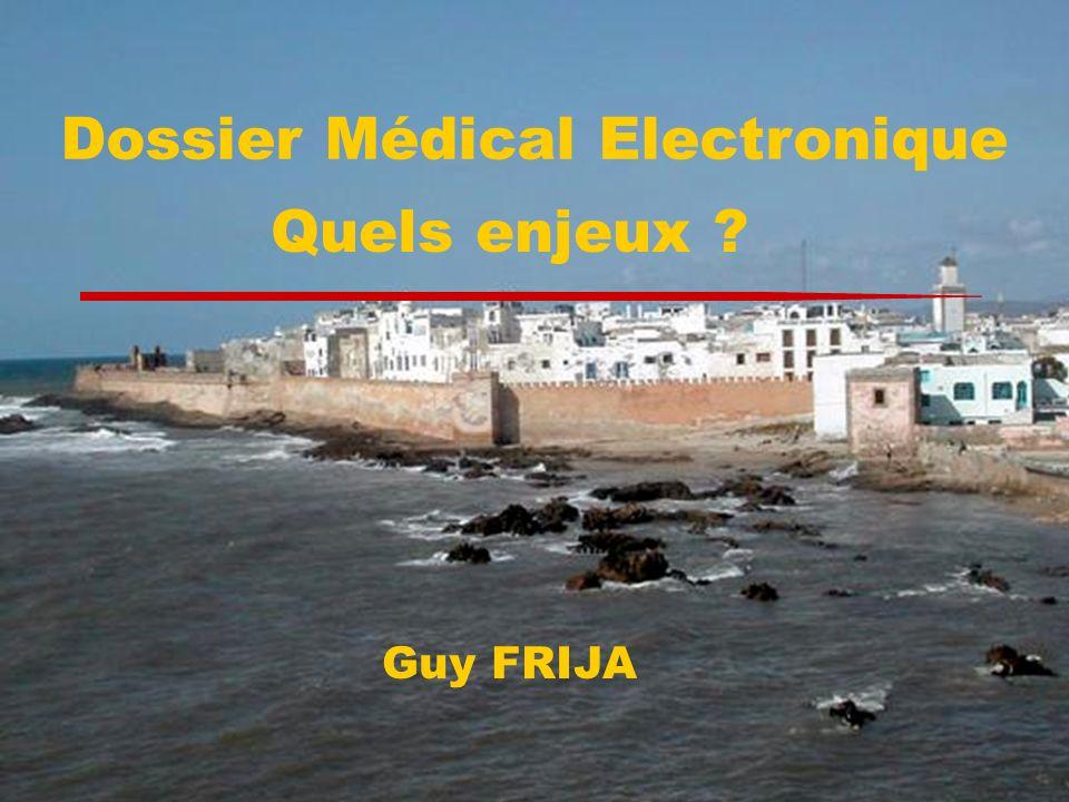Dossier Médical Electronique Quels enjeux ? Guy FRIJA