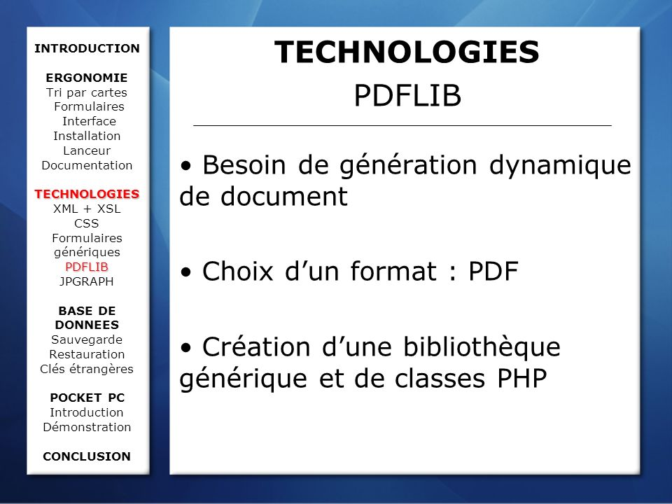 TECHNOLOGIES PDFLIB INTRODUCTION ERGONOMIE Tri par cartes Formulaires Interface Installation Lanceur Documentation TECHNOLOGIES XML + XSL CSS Formulai