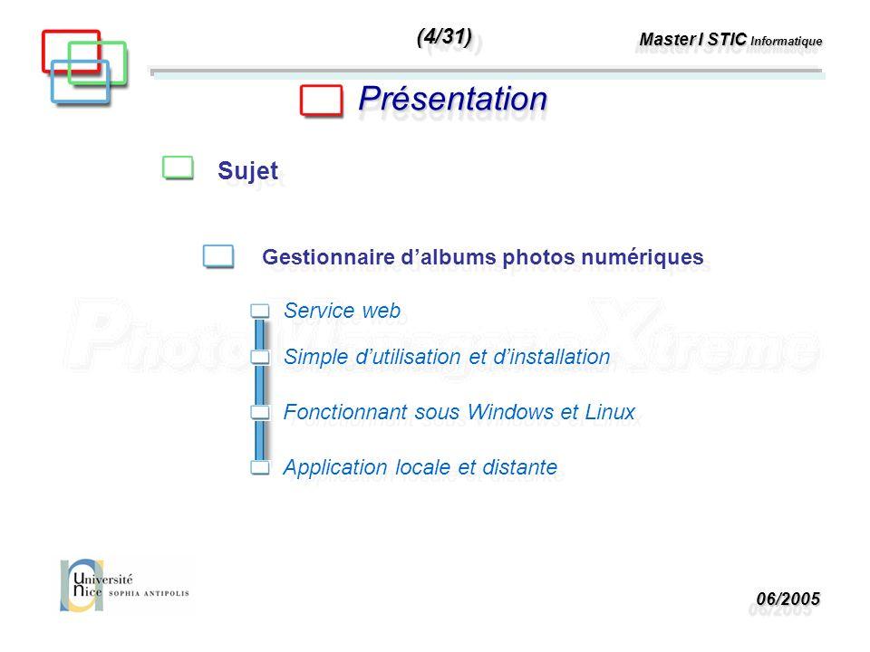 06/200506/2005 Master I STIC Informatique PrésentationPrésentation Sujet Besoins fonctionnels (5/31)(5/31)