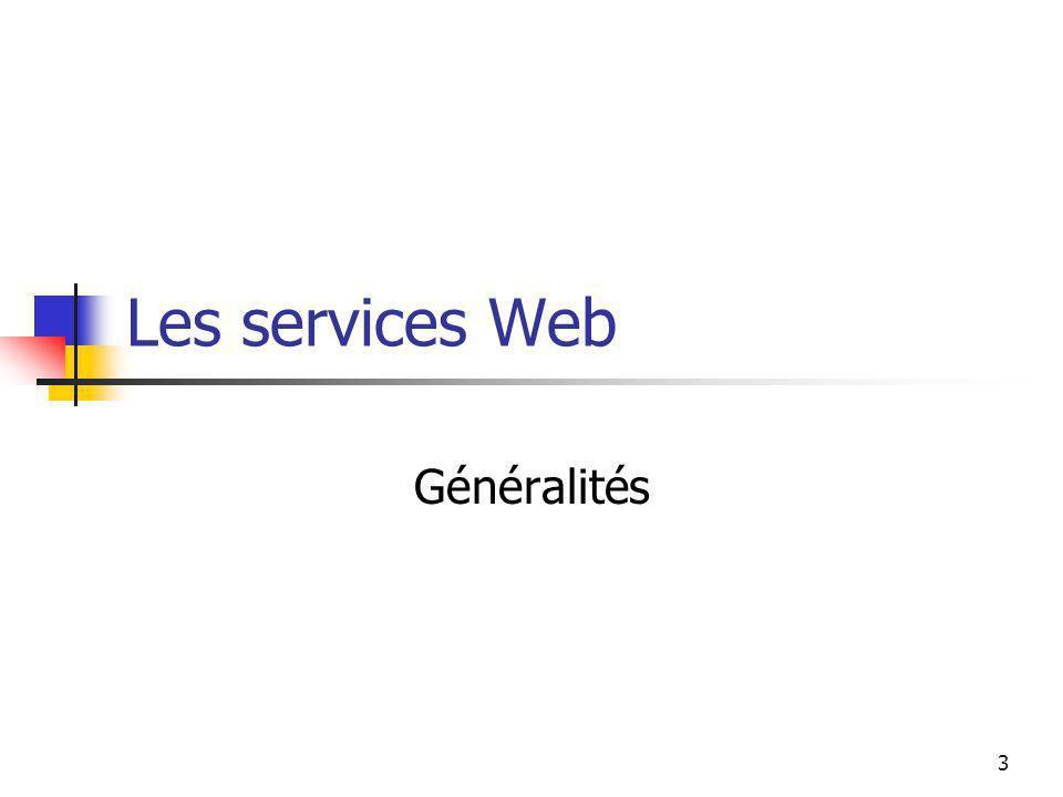 4 Un service Web est une « unité logique applicative » accessible en utilisant les protocoles standard dInternet Une «librairie» fournissant des données et des services à dautres applications.