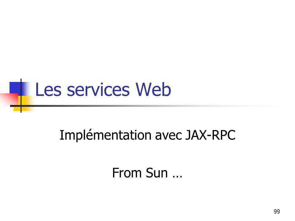 99 Les services Web Implémentation avec JAX-RPC From Sun …