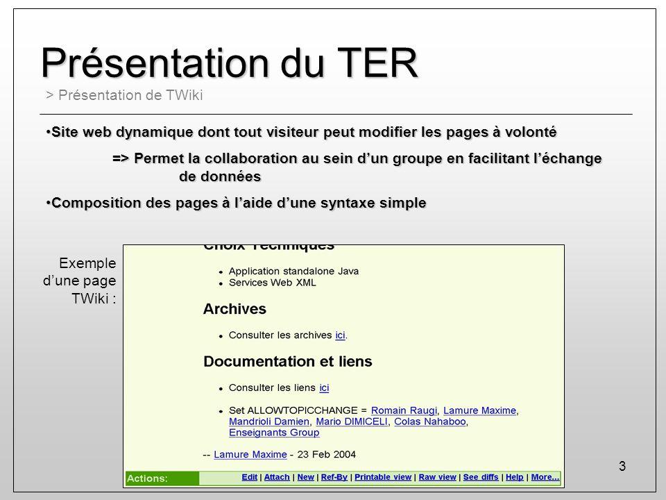 3 Présentation du TER > Présentation de TWiki Site web dynamique dont tout visiteur peut modifier les pages à volontéSite web dynamique dont tout visi