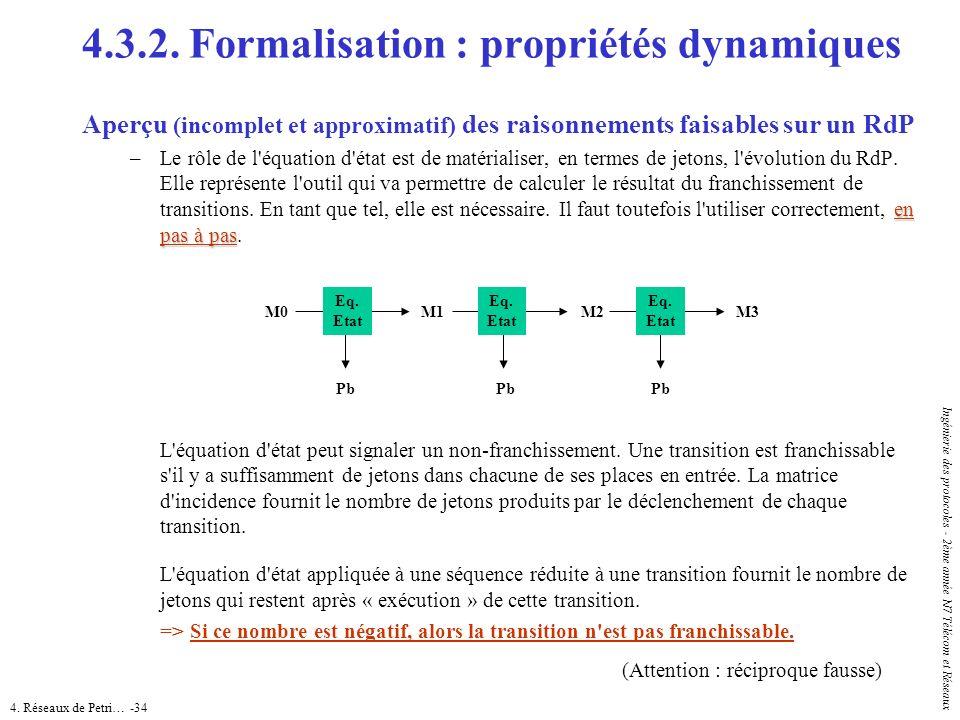 4. Réseaux de Petri… -34 Ingénierie des protocoles - 2ème année N7 Télécom et Réseaux 4.3.2. Formalisation : propriétés dynamiques Aperçu (incomplet e