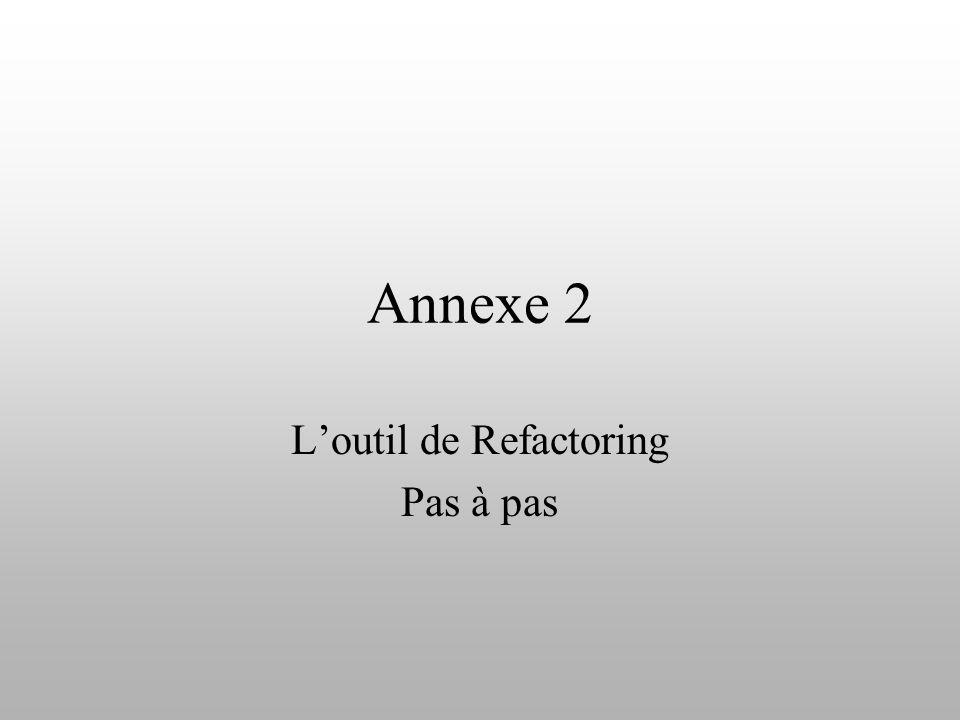 Annexe 2 Loutil de Refactoring Pas à pas