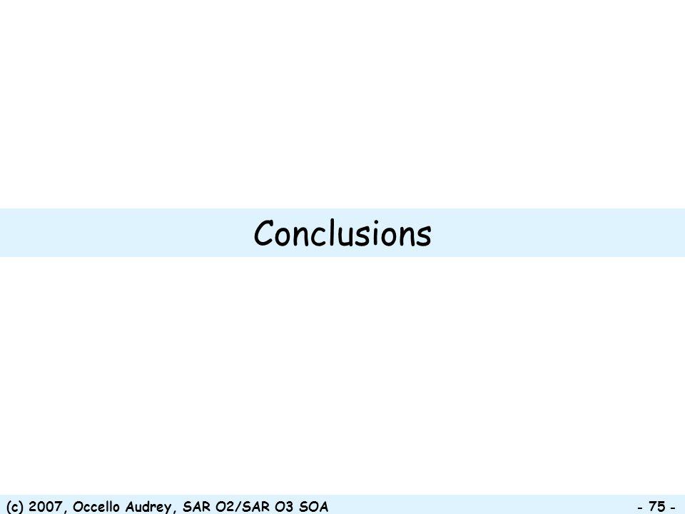(c) 2007, Occello Audrey, SAR O2/SAR O3 SOA - 75 - Conclusions