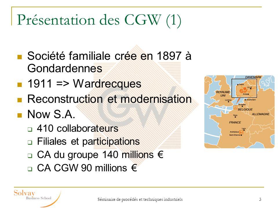 Séminaire de procédés et techniques industriels 3 Présentation des CGW (1) Société familiale crée en 1897 à Gondardennes 1911 => Wardrecques Reconstru